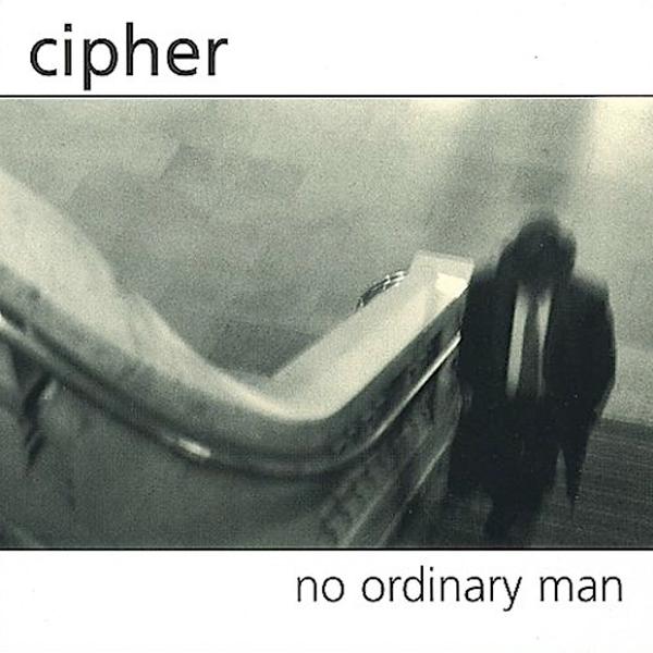 Cipher : No Ordinary Man (CD)