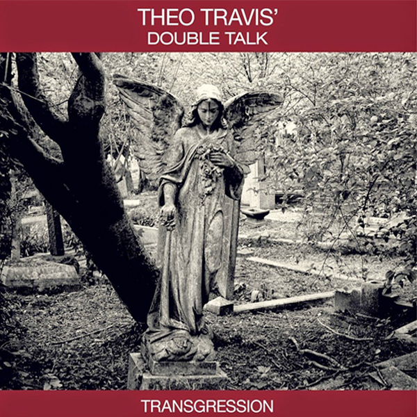 Theo Travis' Double Talk : Transgression (CD)